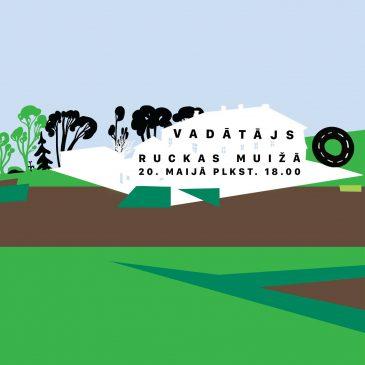 """""""Vadātāja"""" pietura  Ruckas muižā 20. maijā plkst. 18.00"""